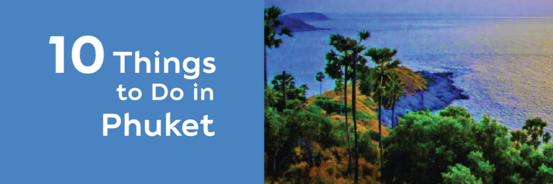 10 THINGS TO DO IN PHUKET